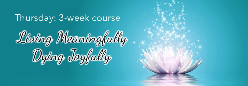 meditation course living meaningfully dying joyfully