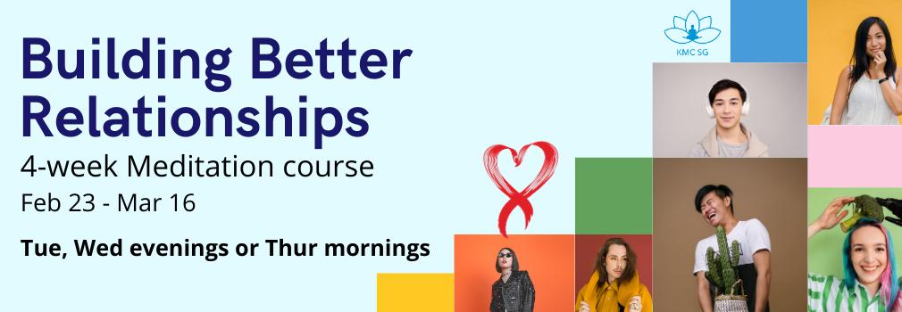 Building Better Relationships- Meditation Course